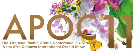 11<sup>th</sup> Asia Pacific Orchid Conference and the 27<sup>th</sup> Okinawa International Orchid Show